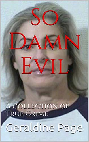 So Damn Evil: A collection of True Crime (English Edition)