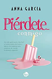 Piérdete… conmigo (Top Novel)