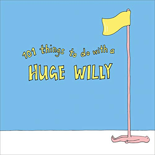 101 Things to do with a Huge Willy Pokey Dot