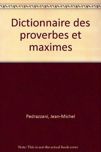 Dictionnaire des proverbes et maximes