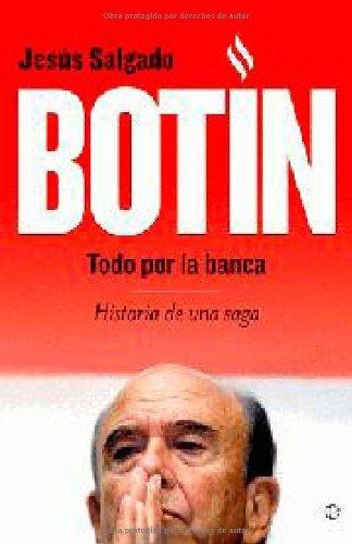 Botin - todo por la banca (Biografias Y Memorias) por Jesus Salgado