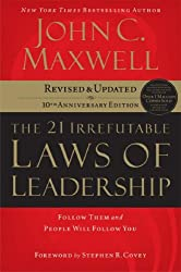 (THE 21 IRREFUTABLE LAWS OF LEADERSHIP: FOLLOW THEM AND PEOPLE WILL FOLLOW YOU (ANNIVERSARY) ) BY MAXWELL, JOHN C{AUTHOR}Hardcover