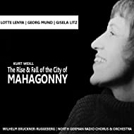 Weill: The Rise and Fall of the City of Mahagonny