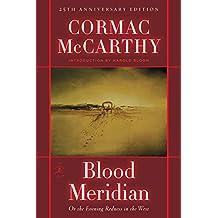 by Cormac McCarthy Blood Meridian