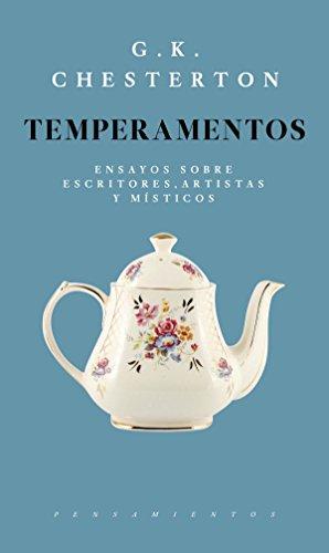 Temperamentos: Ensayos sobre escritores, artistas y místicos (Pensamientos) por G.K. Chesterton