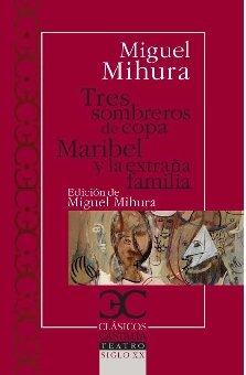 Tres Sombreros De Copa/Maribel y La Extrana Familia (Clasicos Castalia / Castalia Classics)