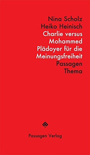 Charlie versus Mohammed: Plädoyer für die Meinungsfreiheit (Passagen Thema)