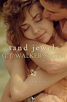 Sand Jewels (The Wishes Series) (English Edition) von [Walker-Smith, G.J.]