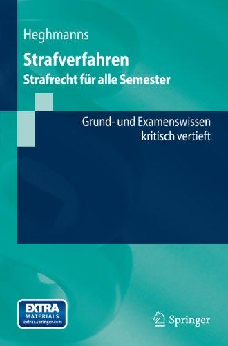 Strafverfahren Ebook (Strafverfahren: Strafrecht für alle Semester. Grund- und Examenswissen - kritisch vertieft (Springer-Lehrbuch))