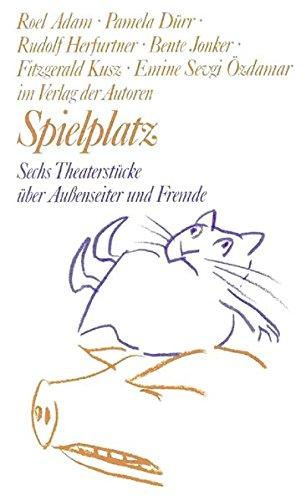 Spielplatz / Spielplatz 18: Sechs Theaterstücke über Aussenseiter und Fremde (Theaterbibliothek)