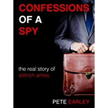 Confessions of a Spy: The Real Story of Aldrich Ames (English Edition)