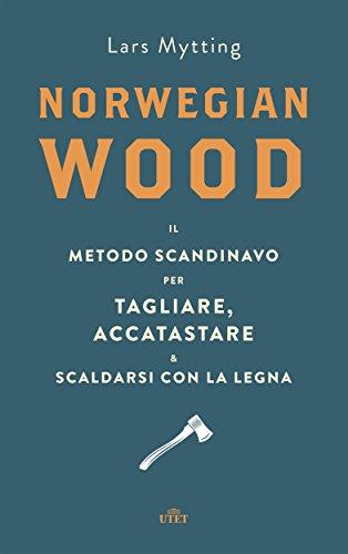norwegian-wood-il-metodo-scandinavo-per-tagliare-accatastare-e-scaldarsi-con-la-legna