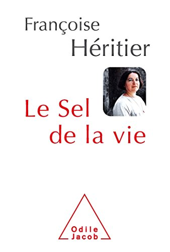 Le Sel de la vie (OJ.SC.HUMAINES) por Françoise Héritier