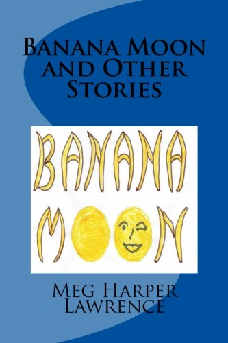 Banana Moon and Other Stories