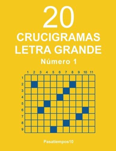 20 Crucigramas Letra Grande - N. 1: Volume 1 por Pasatiempos10
