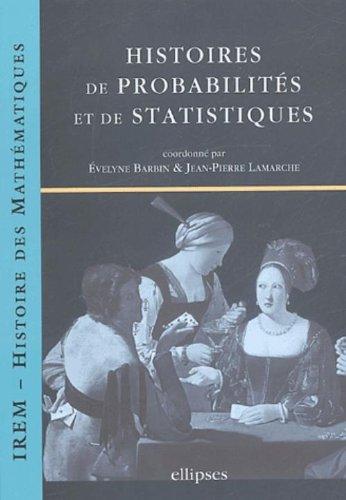 Histoires de probabilités et de statistiques