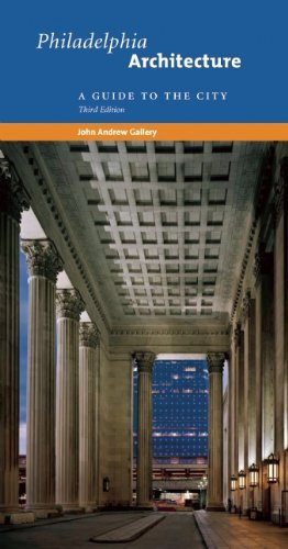 Philadelphia Architecture: A Guide to the City, Third Edition by John Andrew Gallery (2009-07-01)