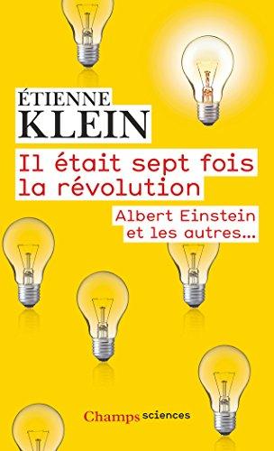 Il tait sept fois la rvolution : Albert Einstein et les autres