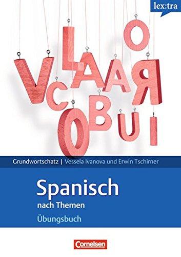 Lextra - Spanisch - Grund- und Aufbauwortschatz nach Themen: A1-B1 - Übungsbuch Grundwortschatz