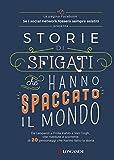 Storie di sfigati che hanno spaccato il mondo (Italian Edition)