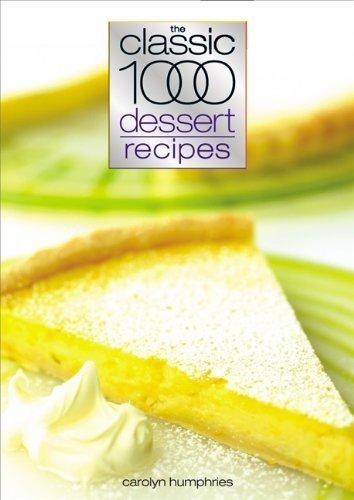 Classic 1000 Dessert Recipes by Humphries, Carolyn (2006) Taschenbuch Classic 1000 Dessert