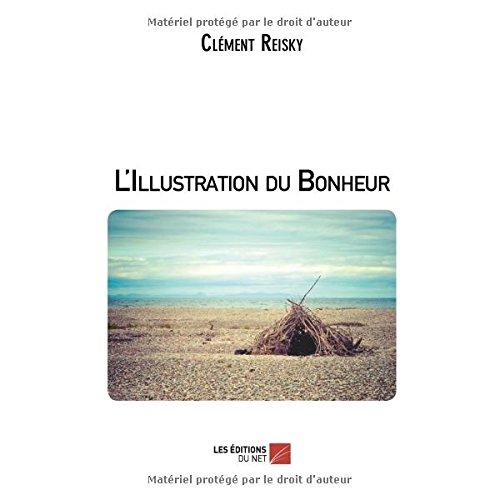 L'Illustration du Bonheur par Clément Reisky