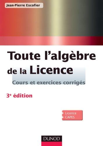 Toute l'algèbre de la Licence - 3e édition