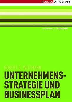 Unternehmensstrategie und Businessplan: Eine Einführung (New Business Line)