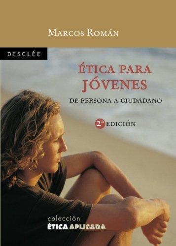 Ética Para Jóvenes-Fresado (Ética aplicada) por Marcos Román Burillo