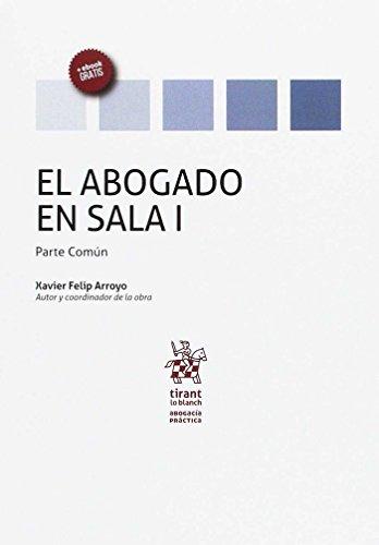 El abogado en sala I : parte común por Xavier Felip Arroyo