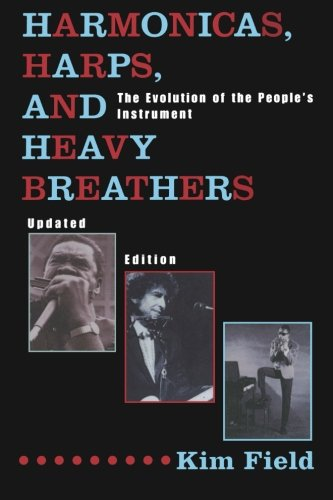 harmonicas-harps-and-heavy-breathers-the-evolution-of-the-peoples-instrument-updated-edition