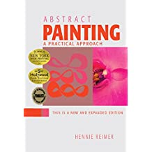 Abstract Painting, A Practical Approach (English Edition)