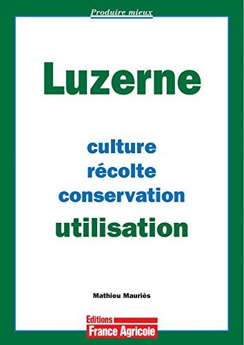 La luzerne : Culture, récolte, conservation, utilisation