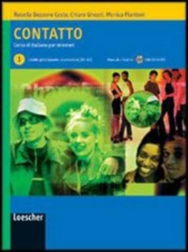 Contatto. Corso di italiano per stranieri. Manuale per lo studente. Per le Scuole. Livello A1-A2. Con CD Audio