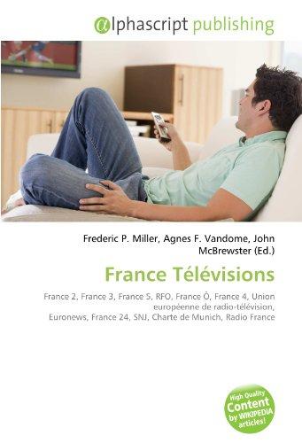 France Télévisions: France 2, France 3, France 5, RFO, France Ô, France 4, Union européenne de radio-télévision, Euronews, France 24, SNJ, Charte de Munich, Radio France