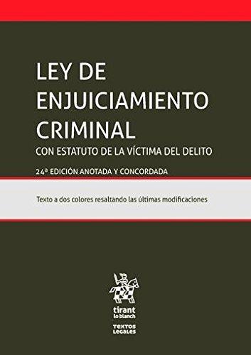 Ley de Enjuiciamiento Criminal Estatuto de la Víctima del Delito (Ley 4/2015) 24ª Edición 2016 (Textos Legales)