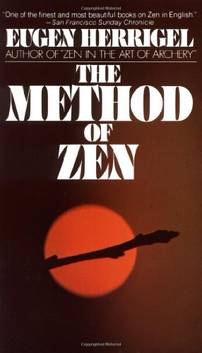 The Method of Zen by Eugen Herrigel (1974-08-01)