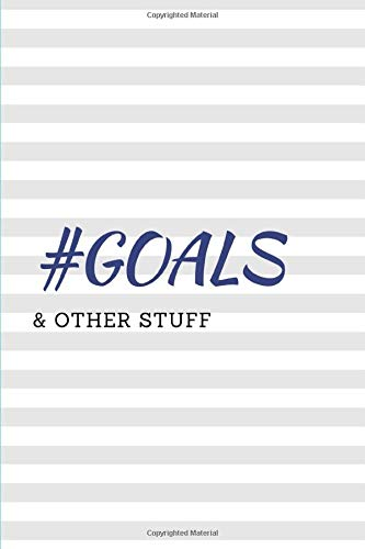 #Goals & Other Stuff: Notebook with College-Ruled Paper