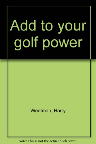 Add to Your Golf Power