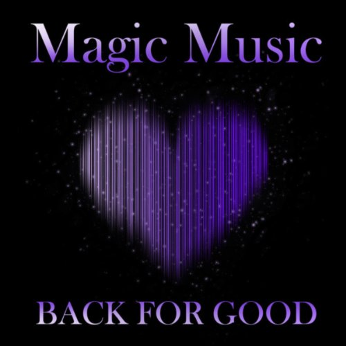 Magic Music - Back For Good