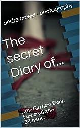 The secret Diary of. the Girl next Door.