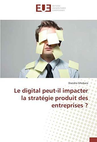 Le digital peut-il impacter la stratégie produit des entreprises ? par Diandra Ghobara