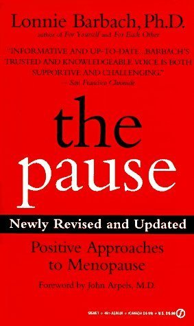 The Pause: Positive Approaches to Menopause; Newly Revised and Updated by Barbach, Lonnie (1995) Mass Market Paperback