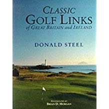 Classic Golf Links of Great Britain and Ireland by Nigel Steel (1999-07-08)