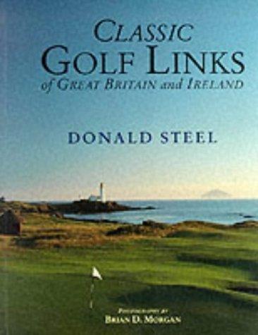 Classic Golf Links of Great Britain and Ireland by Nigel Steel (1999-07-08) par Nigel Steel;Donald Steel