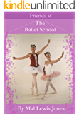 Friends At The Ballet School (The Ballet School Series Book 3)