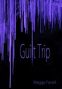 Guilt Trip (English Edition) par [Farrell, Maggy]