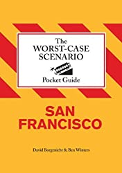 The Worst-Case Scenario Pocket Guide: San Francisco by David Borgenicht (2009-11-04)