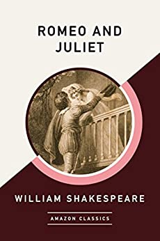 Romeo and Juliet (AmazonClassics Edition) by [Shakespeare, William]