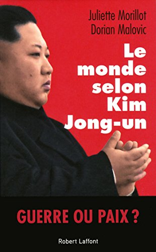 Le Monde selon Kim Jong-un par Dorian MALOVIC
